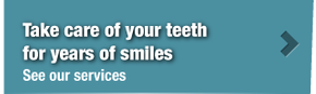 Take care of your teeth for years of smiles